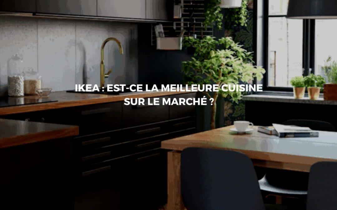 Découvrir les particularités des gammes de cuisines équipées Ikéa