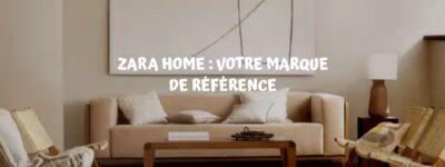 Zara Home : La marque de référence en déco et en mode